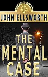 Legal Thriller: The Mental Case, a Novel (Thaddeus Murfee Legal Thriller Series Book 6) (English Edition)