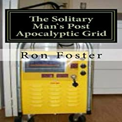 The Solitary Man's Post Apocalyptic Grid, Volume 3