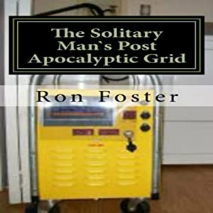 The Solitary Man's Post Apocalyptic Grid, Volume 3 Audiobook