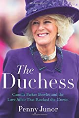 The Duchess: Camilla Parker Bowles and the Love Affair That Rocked the Crown Hardcover