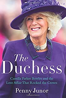 The Duchess  Camilla Parker Bowles and the Love Affair That Rocked the Crown 3c2f05bf4354