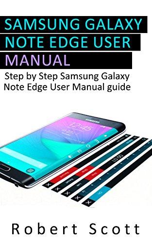 Galaxy Note Edge User Manual: A Step-By-Step Guide Samsung Galaxy Note Edge User Manual Guide (Samsung, galaxy 5s, galaxy note 4, s pen, galaxy note 4 guide, galaxy note edge) Pdf