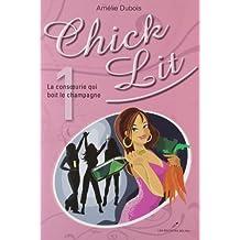 Chick Lit 01 : La consoeurie qui boit le champagne