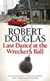 Last Dance at the Wrecker's Ball