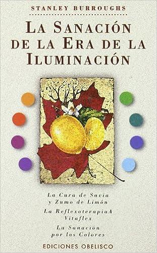 Descargar libros electrónicos gratis sin registrarse La sanación de la era de la iluminación (SALUD Y VIDA NATURAL) 8477208166 MOBI