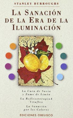 La sanacion de la era de la iluminacion (Coleccion Obelisco Salud) (Spanish Edition)