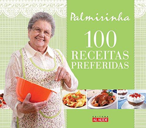 100 Receitas Preferidas por Palmirinha