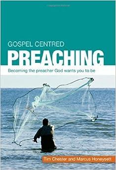 Gospel Centred Preaching by Tim Chester, Marcus Honeysett (2014)