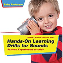 Hands-On Learning Drills for Sounds - Science Experiments for Kids | Children's Science Education books