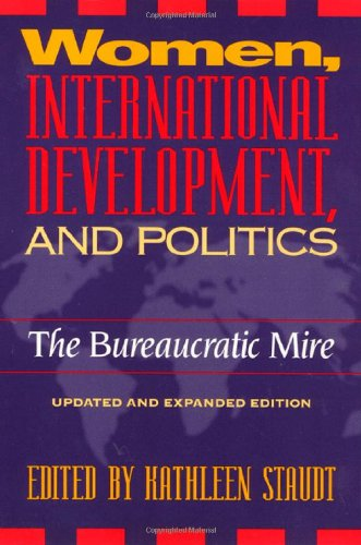 Women, International Development and Politics: The Bureaucratic Mire (Women In The Political Economy)