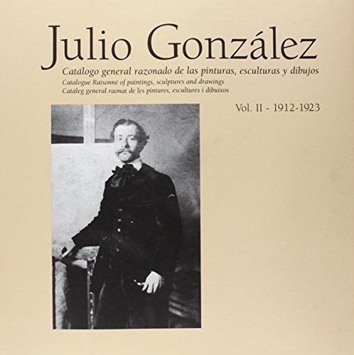 Descargar Libro Julio González 1912-1923: Catálogo General Razonado, Vol. 2 Tomàs Llorens