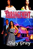The Arrangement, Shay Gray, 0615782167