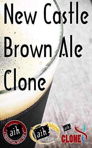 Adventures in Homebrewing Clone Recipe Newcastle Brown Ale Clone All Grain Recipe