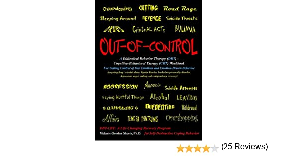 Out-of-Control: A Dialectical Behavior Therapy (DBT) - Cognitive ...