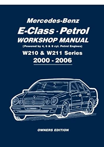 mercedes benz e class petrol workshop manual w210 w211 series 2000 rh amazon com mercedes w211 service manual pdf mercedes w211 owners manual pdf