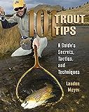 101 Trout Tips: A Guide's Secrets, Tactics, and Techniques