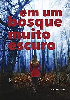 Em um bosque muito escuro (Luz Negra) por [Ware, Ruth]
