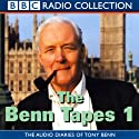The Benn Tapes 1 Radio/TV Program by Tony Benn Narrated by Tony Benn