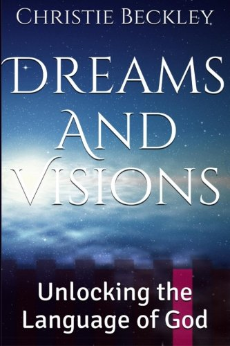 Dreams and Visions: Unlocking the Language of God by Truth Publications