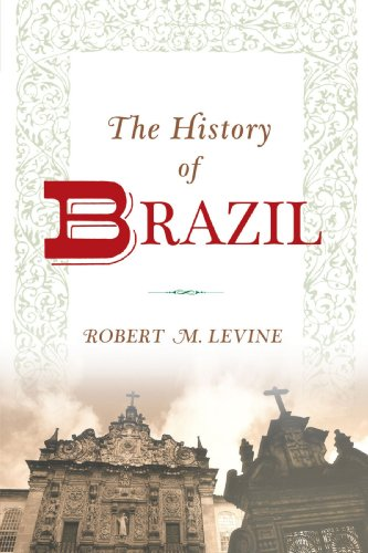 The History of Brazil (Greenwood Histories of the Modern Nations (Paperback))