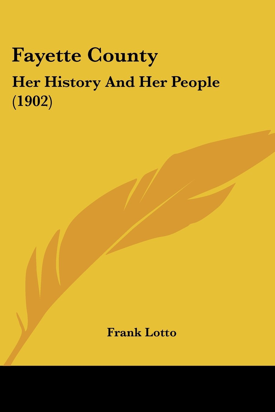 Read Online Fayette County: Her History And Her People (1902) pdf