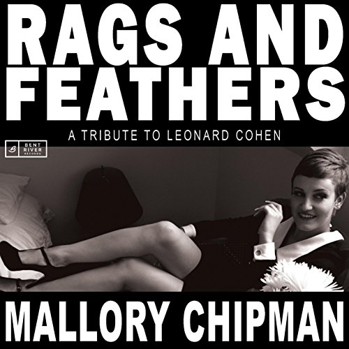 Rags And Feathers: A Tribute To Leonard Cohen