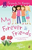 My Forever Friends, Julie Bowe, 0142421049