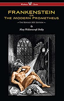 FRANKENSTEIN or The Modern Prometheus (The Revised 1831 Edition - Wisehouse Classics) por [Shelley, Mary Wollstonecraft]