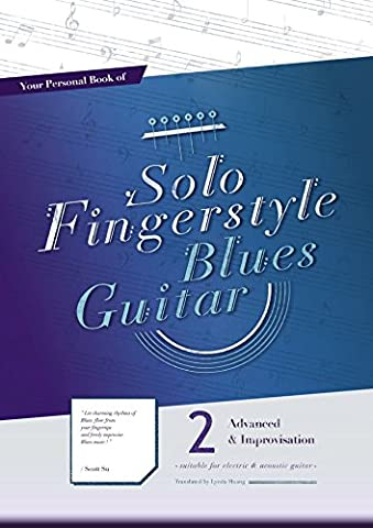 Your Personal Book of Solo Fingerstyle Blues Guitar 2 : Advanced & Improvisation: (suitable for electric & acoustic (Fingerstyle Blues)