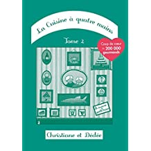 La Cuisine à quatre mains: Tome 2 (French Edition)