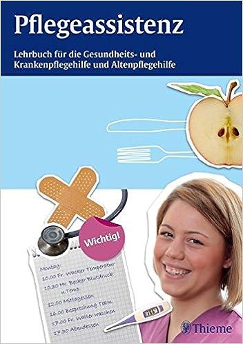 Pflegeassistenz: Lehrbuch für Gesundheits- und Krankenpflegehilfe ...