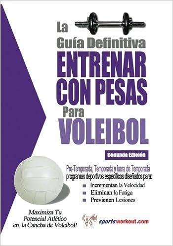 La guía definitiva - Entrenar con pesas para voleibol (Spanish Edition): Rob Price: 9781619842571: Amazon.com: Books