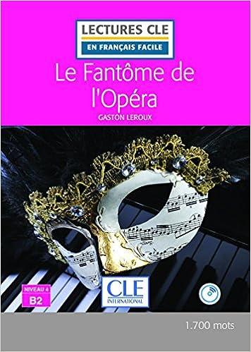 Amazon Fr Le Fantome De L Opera Niveau 4 B2 Lectures