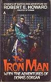 The Iron Man with the Adventures of Dennis Dorgan, Robert E. Howard, 0441373658