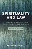 Spirituality and Law, Abraham Gross, 0761829970