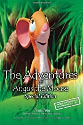 The Adventures of Angus the Mouse: Special Edition (Volume 1)