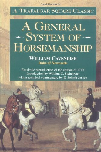A General System of Horsemanship: A Facsimile Reproduction of the Edition of 1743 (Trafalgar Square Classics) by Trafalgar Square Books