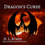 Dragon's Curse: The Dragon and the Scholar, Volume 1 | H. L. Burke