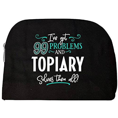 99 Problems Topiary Solves Them All Gift - Cosmetic Case