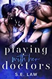 Playing with Her Doctors: A Medical MFM Menage Romance