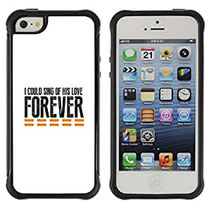 iDesign Rugged Armor Slim Protection Case Cover - I COULD SING OF HIS LOVE FOREVER - Apple Iphone 5 / 5S