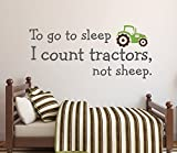 To Go to Sleep I Count Tractors Not Sheep Wall Decal Quote Kids Room Decor Art (30Wx13H)