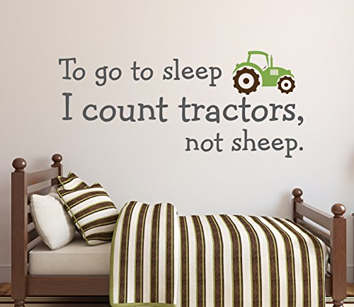 To Go to Sleep I Count Tractors Not Sheep Wall Decal Quote Kids Room Decor Art (30Wx13H) - Kid Art Tractor