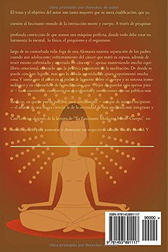 La Fascinante Medicina Mente-Cuerpo: De lego para lego (Spanish Edition): Pablo Luis Mainzer: 9781453891117: Amazon.com: Books
