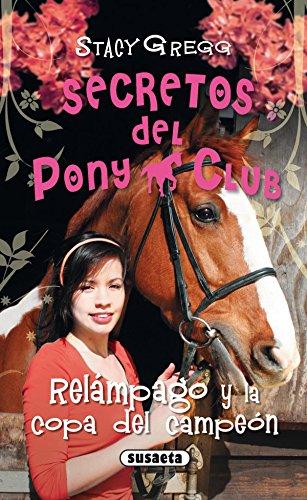 (Relampago y la copa del campeon / Comet and the Champion's Cup (Secretos Del Pony Club / Pony Club Secrets) (Spanish Edition))