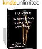 Lap Dance: The Ultimate Guide to Being the Best Exotic Dancer (The Ultimate Exotic Dancer Package Book 4)