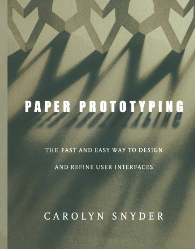 Paper Prototyping: The Fast and Easy Way to Design and Refine User Interfaces (Interactive Technologies)