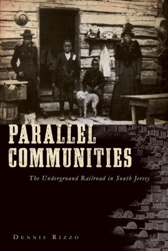 Search : Parallel Communities: The Underground Railroad in South Jersey (American Heritage)