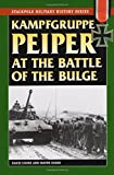 Kampfgruppe Peiper at the Battle of the Bulge (Stackpole Military History Series)