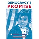 Democracy's Promise: Immigrants and American Civic Institutions (The Politics of Race and Ethnicity)